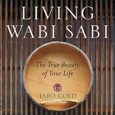 Image for Living Wabi Sabi: The True Beauty of Your Life