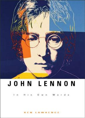 John Lennon: In His Own Words, Lawrence, Ken