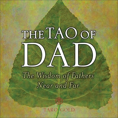 Image for The Tao of Dad: The Wisdom of Fathers Near and Far