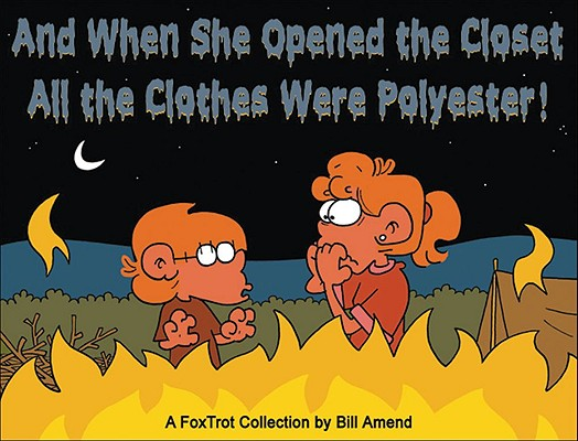 And When She Opened the Closet, All the Clothes Were Polyester! (SIGNED), Amend, Bill