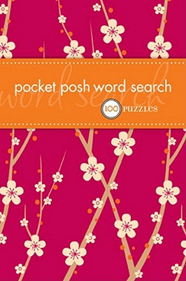 Pocket Posh Word Search: 100 Puzzles, The Puzzle Society