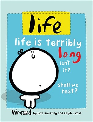 life: life is terribly long isn't it? shall we rest?, Swerling, Lisa