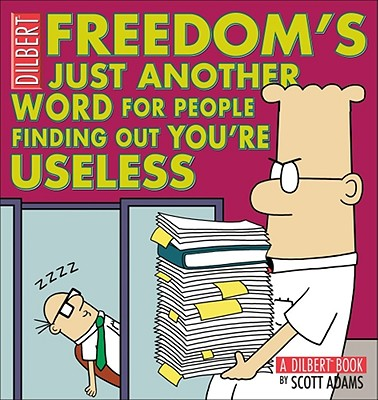 Image for Freedom's Just Another Word for People Finding Out You're Useless