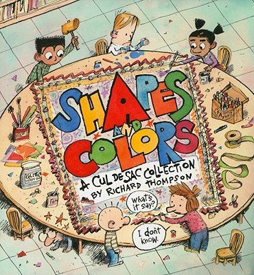 Image for Shapes and Colors: A Cul de Sac Collection
