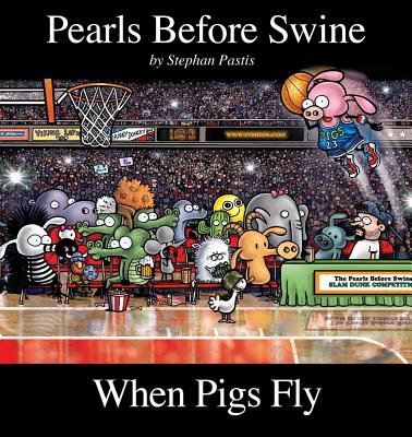 Image for PEARLS BEFORE SWINE WHEN PIGS FLY