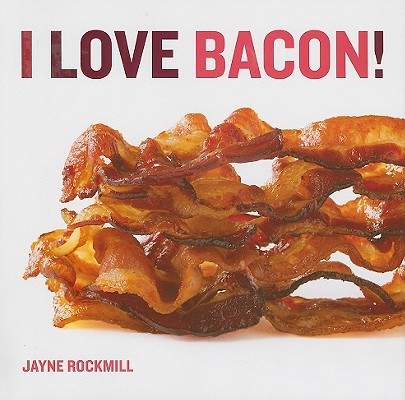 Image for I Love Bacon!