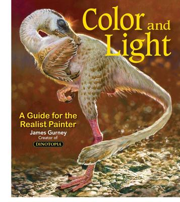 Color and Light: A Guide for the Realist Painter (James Gurney Art), Gurney, James