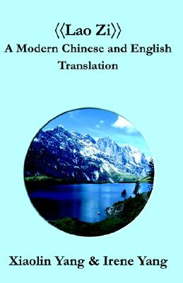 Image for Lao Zi: A Modern Chinese and English Translation