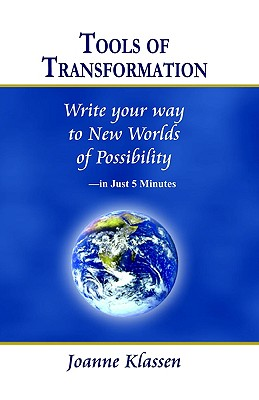 Image for Tools of Transformation: Write Your Way to New Worlds of Possibility - in Just 5 Minutes