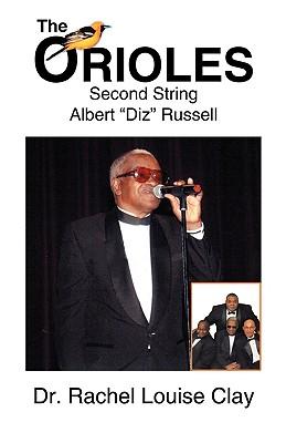 "The Orioles: Second String Albert ""Diz"" Russell, Rachel Louise Clay"