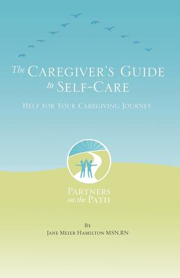 Image for The Caregiver's Guide to Self Care