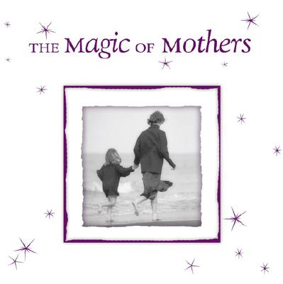 Image for The Magic of Mothers