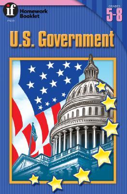 Image for U.S. Government Homework Booklet, Grades 5 - 8 (Homework Booklets)