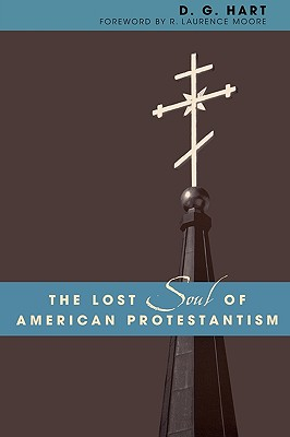 Image for The Lost Soul of American Protestantism (American Intellectual Culture)