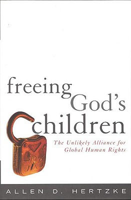 Image for Freeing God's Children: The Unlikely Alliance for Global Human Rights