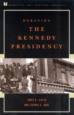 Image for DEBATING THE KENNEDY PRESIDENCY