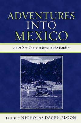 Image for Adventures into Mexico: American Tourism beyond the Border (Jaguar Books on Latin America)