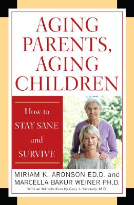 Image for Aging Parents, Aging Children: How to Stay Sane and Survive
