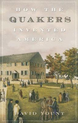 How the Quakers Invented America, Yount author  Making a Success of Marriage, David