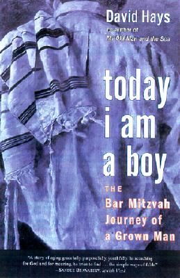 Image for Today I Am a Boy: the Bar Mitzvah Journey of a Grown Man