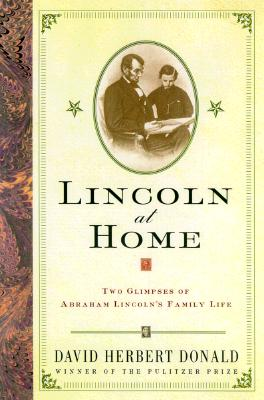 Image for Lincoln At Home: Two Glimpses Of Abraham Lincolns Family Life