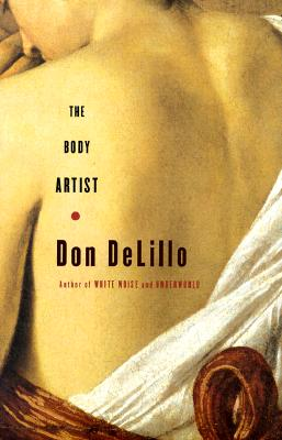 The Body Artist: A Novel, DeLillo, Don