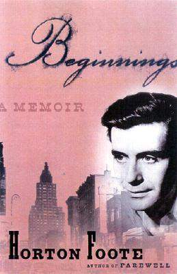 Image for Beginnings (Horton Foote)