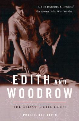 Image for Edith and Woodrow: The Wilson White House