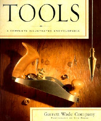 Image for TOOLS: A Complete Illustrated Encyclopedia