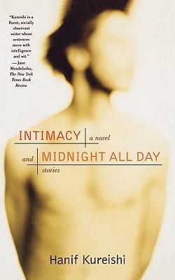 Intimacy and Midnight All Day Stories, HANIF KUREISHI