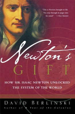 Image for Newton's Gift: How Sir Isaac Newton Unlocked The S