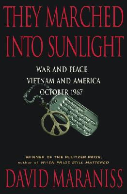 Image for They Marched Into Sunlight: War and Peace Vietnam and America October 1967