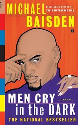 Men Cry in the Dark: A Novel, Baisden, Michael