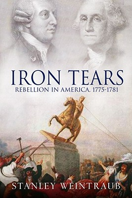 Image for Iron Tears: Rebellion in America, 1775-1783