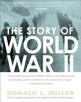 The Story of World War II: Revised, expanded, and updated from the original text by Henry Steele Commanger, Commager, Henry Steele; Miller, Donald L.