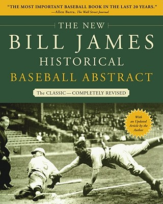 The New Bill James Historical Baseball Abstract, James, Bill