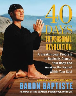 Image for 40 Days to Personal Revolution: A Breakthrough Program to Radically Change Your Body and Awaken the Sacred Within Your Soul