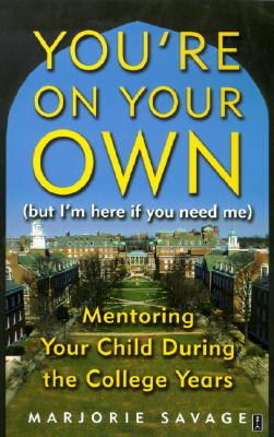 Image for You're On Your Own (But I'm Here if You Need Me): Mentoring Your Child During the College Years (Fireside Books (Fireside))