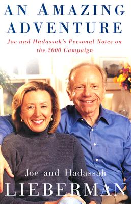 Image for An Amazing Adventure: Joe and Hadassah's Personal Notes on the 2000 Campaign