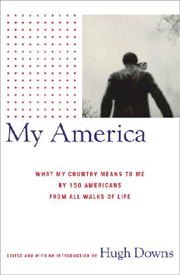 Image for My America: What My Country Means to Me, by 150 Americans from All Walks of Life