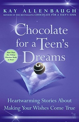 Image for Chocolate for a Teen's Dreams: Heartwarming Stories About Making Your Wishes Come True (Chocolate Series)