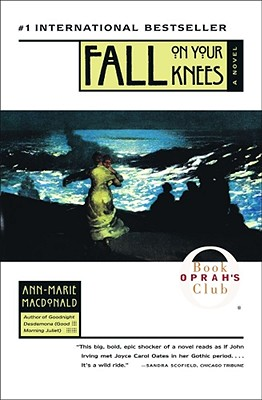 Fall On Your Knees (Oprah's Book Club), MacDonald, Ann-Marie