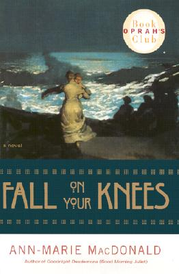 Image for Fall on Your Knees-Oprah #45 (Oprah's Book Club)