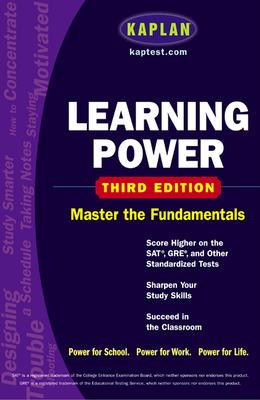 Image for Kaplan Learning Power, Third Edition : Score Higher on the SAT, GRE, and Other Standardized Tests