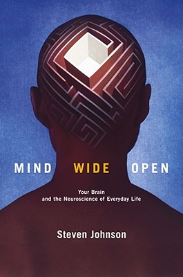 Image for Mind Wide Open: Your Brain And The Neuroscience Of Everyday Life