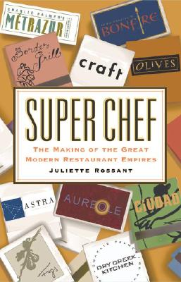 Image for Super Chef: The Making of the Great Modern Restaurant Empires