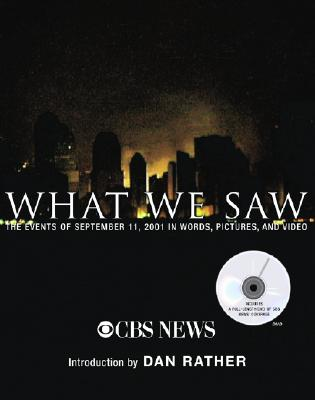 Image for What We Saw: The Events of September 11, 2001, in Words, Pictures, and Video