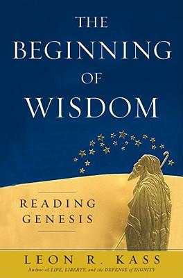 Image for Beginning of Wisdom: Reading Genesis