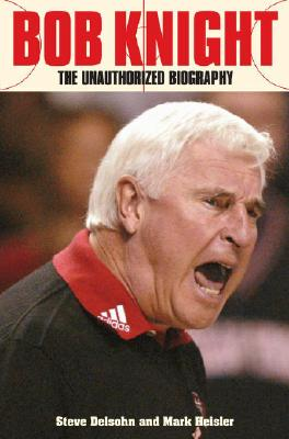 Image for Bob Knight: The Unauthorized Biography