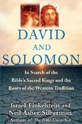 Image for David and Solomon: In Search of the Bible's Sacred Kings and the Roots of the Western Tradition